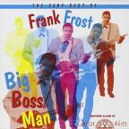 Big Boss Man: The Very Best Of Frank Frost.