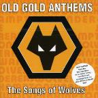 Old Gold Anthems: Songs of the Wolves