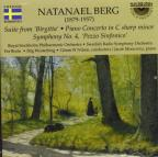Natanael Berg: Suite from 'Birgitta'; Piano Concerto in C sharp minor; Symphony No. 4 ' Pezzo Sinfonico'