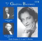 Music of Grazyna Bacewicz: Violin Sonatas 3, 4, and 5; Partita
