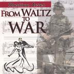 From Waltz To War