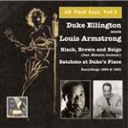 All That Jazz, Vol.3, Duke Ellington Meets Louis Armstrong: Black, Brown And Beige – Satchmo At Duke's Place