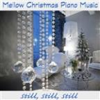 Mellow Christmas Piano Music: Still, Still, Still