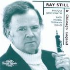Ray Still - A Chicago Legend - Bach, Handel, Telemann, Et Al