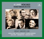 60 Jahre M&#252;nchner Rundfunkorchester: Great Singers Live