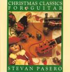 Christmas Classics for Guitar / Stevan Pasero