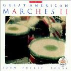 Great American Marches II - John Philip Sousa