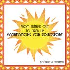 From Burned out to Fired Up: Affirmations for Educators