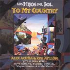 Los Hijos Del Sol: To My Country