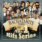 Bachatahits 2009: The #1 Hits Series