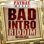 Bad Intro Riddim Reloaded