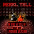Rebel Yell (In The Style Of Billy Idol) [karaoke Version] - Single