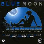 Blue Moon: The Ultimate Female Jazz Vocals