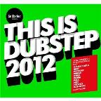 GetDarker Presents: This Is Dubstep 2012