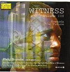 Witness Vol 3 - Towards the Future / Philip Brunelle, et al