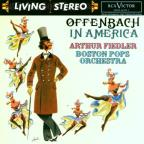 Offenbach in America / Arthur Fiedler, Boston Pops Orchestra