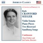 Ruth Crawford Seeger: Violin Sonata; Piano Pieces; Two Ricercari; Sandburg Songs