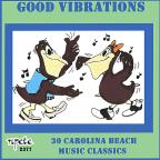Good Vibrations - 30 Carolina Beach Music Classics