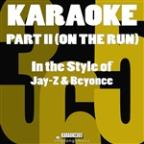 Part II (On The Run) [in The Style Of Jay-Z & Beyonce] [karaoke Version] - Single