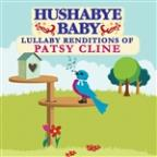Hushabye Baby: Lullabye Renditions of Patsy Cline