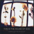 This Is The House Of God