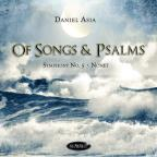 Daniel Asia: Of Songs &amp; Psalms