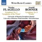 Flagello: Symphony No. 2 'Symphony Of The Winds'; Rosner: Symphony No. 8 'Trinity'