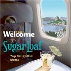 Welcome To the Sugar Loaf: Top Delightful Duets