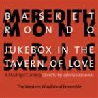 Meredith Monk: Basket Rondo; Eric Salzman: Jukebox in the Tavern of Love