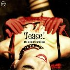 Tease!: The Beat of Burlesque