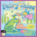 Fairy Tales: Enchanting Traditional and Original Songs for Young Children
