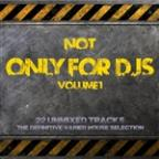 Not Only For Deejays Volume 1