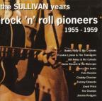 Sullivan Years: Rock Pioneers 55-59