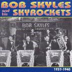 Bob Skyles & His Skyrockets 1937-1940