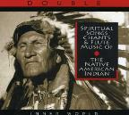 Spiritual Songs Chants & Flutes Native