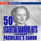 50 Essential Pachelbel Canon and Other Baroque Hits