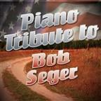 Piano Tribute to Bob Seger