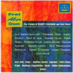 Frei aber Einsam, Vol. 2: Friends of Schumann and Their Music