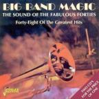 Big Band Magic: The Sound of the Fabulous Fortie