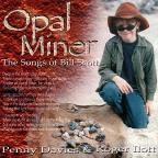 Opal Miner: Songs Of Bill Scott