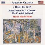 "Ives: Piano Sonata No. 2 ""Concord""; The Celestial Railroad"