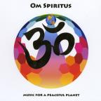 Om Spiritus: Music for a Peaceful Planet