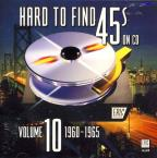 Hard To Find 45's on CD, Vol. 10: 1960-65