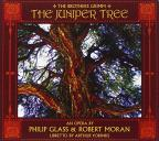 Philip Glass & Robert Moran: The Juniper Tree