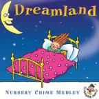 Dreamland: Nursery Chime Medley