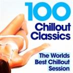 100 Chillout Classics - The Worlds Best Chill Out Album – Perfect For Relaxing, Studying, Revision,  Chilling & Lounging