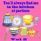 You´ll Always Find Me At The Kitchen At Parties Vol. 2.