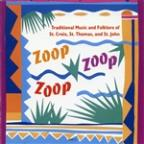 Zoop Zoop Zoop: Traditional Music & Folklore of St. Croix, St. Thomas, and St. John