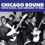 Chicago Bound: Chess Blues, R&B & Rock 'N' Roll