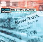String Quartet Tribute to Bruce Springsteen: Home Town